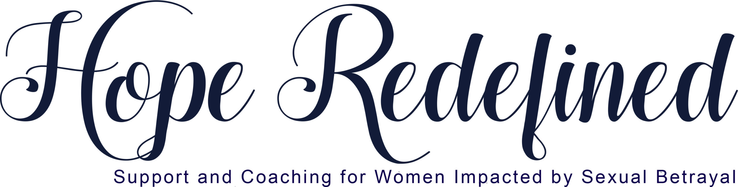 Hope Redefined Support and Coaching for Women Impacted by Sexual Betrayal